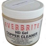 Everbrite's Copper Cleaning Gel to remove old tarnish - environmentally friendly and safe to use indoors too.